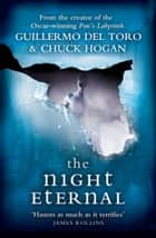 The Night Eternal ebook by Guillermo del Toro, Chuck Hogan