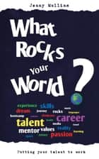 What Rocks Your World ebook by Jenny Mullins