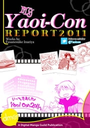 My Yaoi-Con 2011 Report ebook by Fusanosuke Inariya