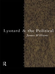Lyotard and the Political ebook by James Williams