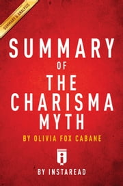 The Charisma Myth - by Olivia Fox Cabane | Summary & Analysis ebook by Instaread