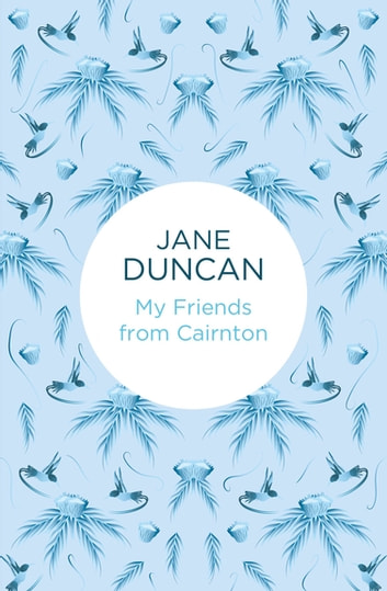 My Friends from Cairnton ebook by Jane Duncan