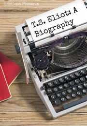 T.S. Eliot - A Biography ebook by Paul Brody