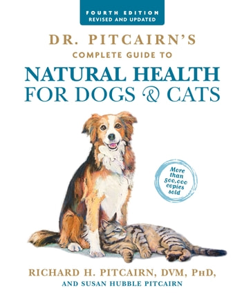 Dr. Pitcairn's Complete Guide to Natural Health for Dogs & Cats ebook by Richard H. Pitcairn,Susan Hubble Pitcairn