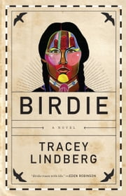 Birdie ebook by Tracey Lindberg