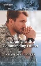 Encounter with a Commanding Officer ebook by Charlotte Hawkes