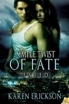 Simple Twist of Fate ebook by Karen Erickson
