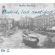 Madrid, los sentidos ebook by Rafael Fraguas de Pablo
