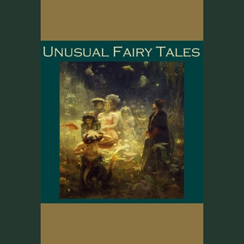 Unusual Fairy Tales audiobook by Various Authors