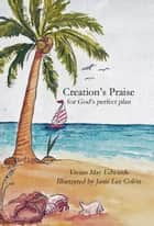 Creation's Praise for God's perfect plan ebook by Vivian May Edwards