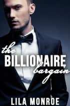 The Billionaire Bargain eBook by Lila Monroe