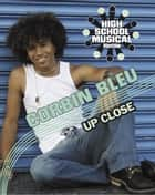 Corbin Bleu: Up Close ebook by Dee Scott