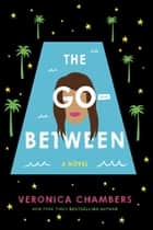 The Go-Between ebook by Veronica Chambers