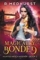 Magically Bonded ebook by Rachel Medhurst