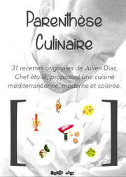 Parenthèse Culinaire - d'un Chef Etoilé ebook by Kobo.Web.Store.Products.Fields.ContributorFieldViewModel