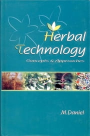 Herbal Technology: Concepts and Scope ebook by M. Daniel
