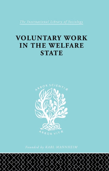 Volunt Work&Welf State Ils 197 ebook by Mary Morris