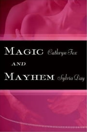 Magic and Mayhem ebook by Cathryn Fox,Sylvia Day