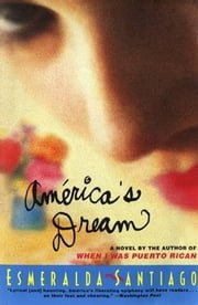 America's Dream - Novel, A ebook by Esmeralda Santiago