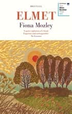 Elmet - SHORTLISTED FOR THE MAN BOOKER PRIZE 2017 ebook by Fiona Mozley