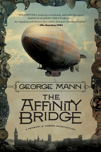 The Affinity Bridge - A Newbury & Hobbes Investigation ebook by George Mann