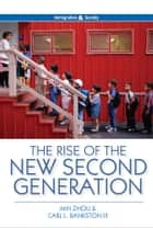 The Rise of the New Second Generation ebook by Min Zhou, Carl L. Bankston III