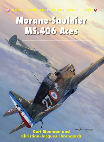 Morane-Saulnier MS.406 Aces ebook by Kari Stenman,Christian-Jacques Ehrengardt