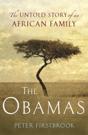 The Obamas - The Untold Story of an African Family ebook by Peter Firstbrook