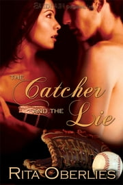 The Catcher and the Lie ebook by Rita Oberlies