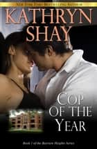 Cop Of The Year ebook by Kathryn Shay