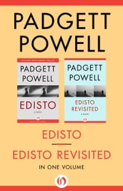 Edisto and Edisto Revisited - In One Volume ebook by Padgett Powell