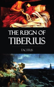 The Reign of Tiberius ebook by Tacitus