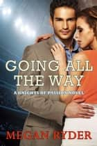 Going All the Way ebook by Megan Ryder