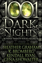 1001 Dark Nights: Bundle Twenty-Four ebook by Heather Graham, K. Bromberg, Kendall Ryan,...