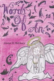 Words of an Angel - A Book of Poetry ebook by Lintiya D. McCleary