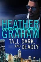 Tall, Dark, and Deadly ebook by Heather Graham
