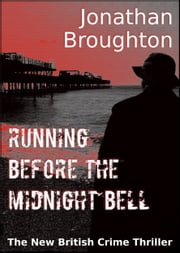 Running Before The Midnight Bell ebook by Jonathan Broughton