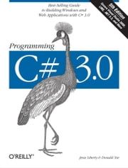 Programming C# 3.0 ebook by Jesse Liberty,Donald Xie