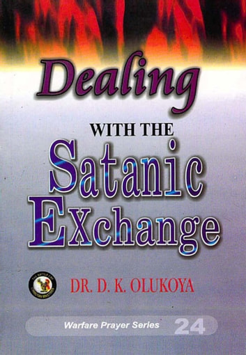 Dealing with the satanic exchange ebook by dr d k olukoya dealing with the satanic exchange ebook by dr d k olukoya fandeluxe Choice Image