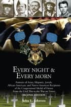 Every Night & Every Morn ebook by John L. Johnson