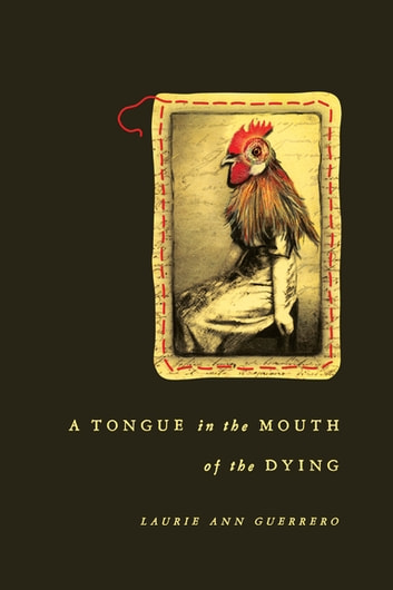 A Tongue in the Mouth of the Dying ebook by Laurie Ann Guerrero