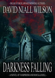 Darkness Falling ebook by David Niall Wilson