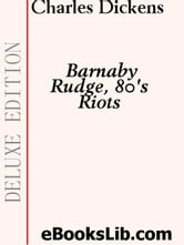 Barnaby Rudge, 80's Riots ebook by Dickens, Charles