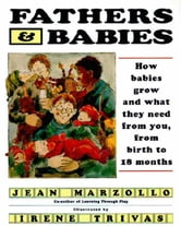 Fathers and Babies - How Babies Grow and What They Need from ebook by Jean Marzollo