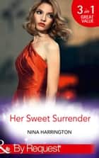 Her Sweet Surrender: The First Crush Is the Deepest (Girls Just Want to Have Fun, Book 1) / Last-Minute Bridesmaid (Girls Just Want to Have Fun, Book 2) / Blame It on the Champagne (Girls Just Want to Have Fun, Book 3) (Mills & Boon By Request) ebook by Nina Harrington