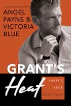 Grant's Heat ebook by Angel Payne, Victoria Blue