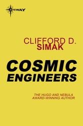 Cosmic Engineers ebook by Clifford D. Simak