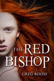 The Red Bishop ebook by Greg Boose