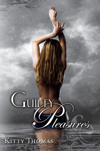 Guilty Pleasures ebook by Kitty Thomas