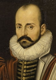The Complete Essays of Michel de Montaigne ebook by Michel de Montaigne,Charles Cotton